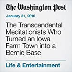 The Transcendental Meditationists Who Turned an Iowa Farm Town into a Bernie Base | Ben Terris