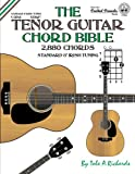 The Tenor Guitar Chord Bible: Standard and Irish Tuning 2,880 Chords