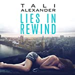 Lies in Rewind: Audio Fools, Book 2 | Tali Alexander