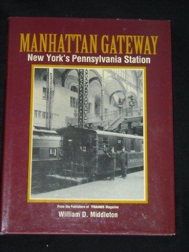 Manhattan Gateway: New York's Pennsylvania Station (Golden Years of Railroading)