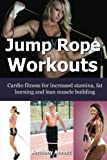Jump Rope Workouts, Anthony Anholt, 1491088494