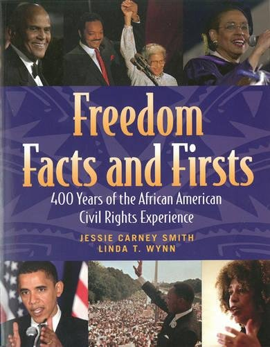 : Freedom Facts and Firsts: 400 Years of the African American Civil Rights Experience