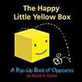 The Happy Little Yellow Box: A Pop-Up Book of Opposites