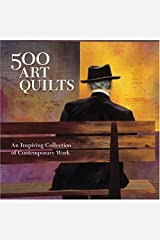 500 Art Quilts: An Inspiring Collection of Contemporary Work (500 Series) Paperback