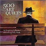 500 Art Quilts, Ray Hemachandra and Lark Books Staff, 1600590586