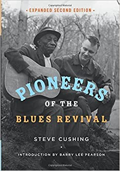 Book Pioneers of the Blues Revival (Music in American Life)