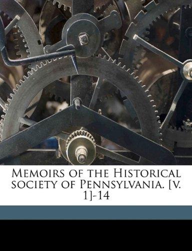 Memoirs of the Historical society of Pennsylvania. [v. 1]-14 Volume 4, pt.1 pdf