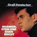 Drafi Deutscher - Marmor Stein Und Eisen Bricht