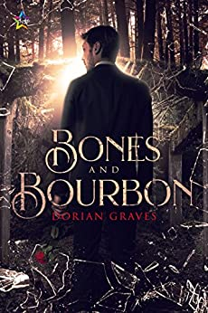 Bones and Bourbon by [Graves, Dorian]
