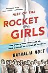 Rise of the Rocket Girls: The Women W...