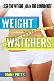 Weight Watchers: Gain the Confidence (Volume 1)