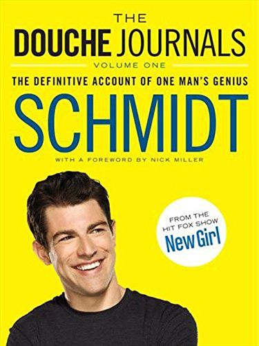 1: The Douche Journals: The Definitive Account of One Man's Genius - APPROVED