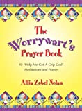 The Worrywart's Prayer Book: 40