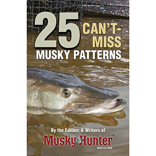 25 Can't-Miss Musky Patterns (Musky Fishing Books)