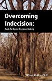 Overcoming Indecision, Walter Rollin, 0981951007