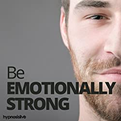 Be Emotionally Strong Hypnosis