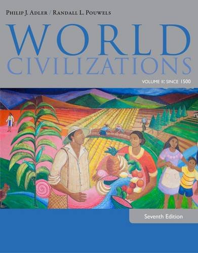World Civilizations,Vol.Ii:Since 1500