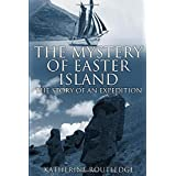 The Mystery of Easter Island: The Story of an Expedition