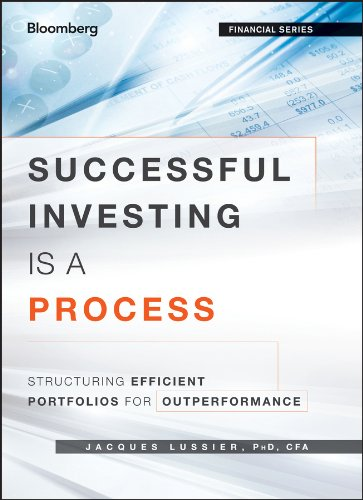 Download Successful Investing Is a Process: Structuring Efficient Portfolios for Outperformance ebook
