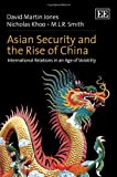 Asian Security and the Rise of China, David Martin Jones and M. L. R. Smith, 1781004617