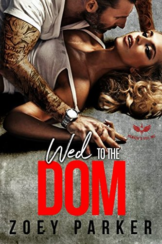 WED TO THE DOM: Heaven's Veil MC by Independently published