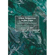 Critical Perspectives on Hate Crime: Contributions from the Island of Ireland (Palgrave Hate Studies)