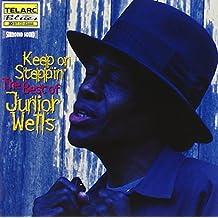 Keep on Steppin: Best of Junior Wells
