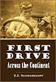 First Drive  Across the Continent: The Epic  Journey of a Doctor,  a Pit Bull, and their Driving Partner  Crossing the United States in 1903