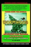 Wormwood: The Secret Of Lawlessness In One Word