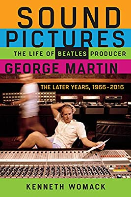 Image result for Sound Pictures: The Life of Beatles Producer George Martin — The Later Years, 1966 – 2016