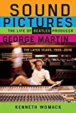 Image of Sound Pictures: The Life of Beatles Producer George Martin, The Later Years, 1966-2016