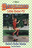 Karen's Roller Skates (Baby-Sitters Little Sister #2) - Best Reviews Guide