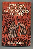 Popular Culture in Early Modern Europe, Burke, Peter, 0814710115