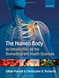 img - for The Human Body: An Introduction for the Biomedical and Health Sciences by Gillian Pocock (2009-06-30) book / textbook / text book