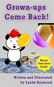 Grown-ups Come Back! Help your Child Overcome Separation Anxiety: Beginning Reader 2-7 by [Raymond, Lynda]