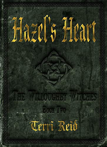 Hazel's Heart : The Willoughby Witches (Book Two)