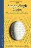 Codes: Die Kunst der Verschlüsselung. Geschichte - Geheimnisse - Tricks (Reihe Hanser)