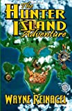 The Hunter Island Adventure, Wayne Reinagel, 1492823643