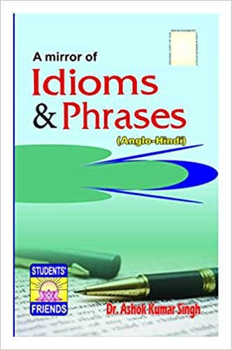 Buy a mirror of idioms and phrases book online at low prices in buy a mirror of idioms and phrases book online at low prices in india a mirror of idioms and phrases reviews ratings amazon m4hsunfo