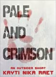 Download Pale and Crimson: A Dystopian Horror Short Story (The Outsider Chronicles Book 0) in PDF ePUB Free Online
