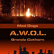A.W.O.L.: Mad Dogs, Book 6 | Brenda Cothern