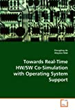 Towards Real-Time Hw/Sw Co-Simulation with Operating System Support, Zhengting He, 3639194101
