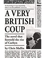 A Very British Coup: The novel that foretold the rise of Corbyn
