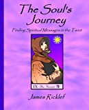 The Soul's Journey: Finding Spiritual Messages in the Tarot