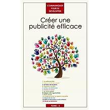 Créer une publicité efficace (Communiquer pour se développer t. 3) (French Edition)