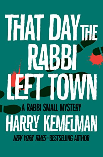 That Day the Rabbi Left Town (The Rabbi Small Mysteries)