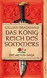 Das Königreich des Sommers: Die Artus-Saga. Band 2