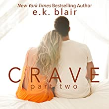 Crave, Part Two Audiobook by E.K. Blair Narrated by Jacob Morgan, Elena Wolfe