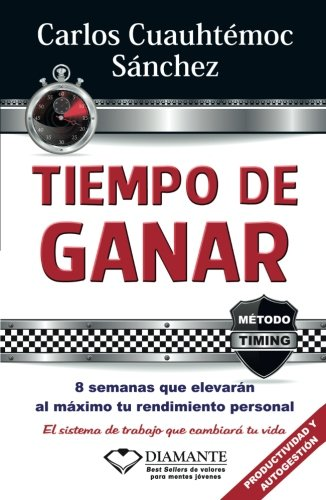 Tiempo de ganar (Metodo Timing) (Spanish Edition) by Diamante