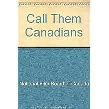 Call Them Canadians